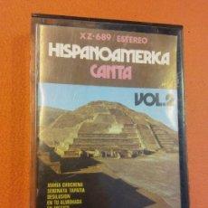 Casetes antiguos: HISPANOAMERICA CANTA VOL. 2. TRONK. ESTEREO. Lote 202327147