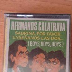 Cassettes Anciennes: CASETE HERMANOS CALATRAVA, SABRINA POR FAVOR ENSEÑANOS LAS DOS, PRECINTADO. Lote 217112267