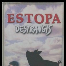 Cassette antiche: ESTOPA -DESTRANGIS- CASSETTE GASTOS DE ENVÍO Y MANIPULACIÓN GRATUITOS. Lote 203824393