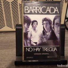 Casetes antiguos: BARRICADA - NO HAY TREGUA. Lote 203921850