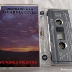 Casetes antiguos: CINTA CASSETTE - DEDICADO A LA GUARDIA CIVL - CANCIONES INÉDITAS. Lote 72413539