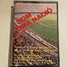 Casetes antiguos: SOM UNA NACIÓ / FESTIVAL CAMP DEL BARÇA SANT JOAN 1981 / VARIOS ARTISTAS / MC - IMPECABLE. Lote 206265666