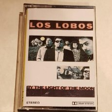 Casetes antiguos: LOS LOBOS / BY THE LIGHT OF THE MOON / MC - LONDON-1987 / IMPECABLE.. Lote 206268035