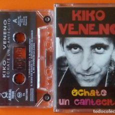 Cassetes antigas: KIKO VENENO ECHATE UN CANTECITO BMG 1992 CARATULA DESPLEGABLE CON LETRAS. Lote 206758685
