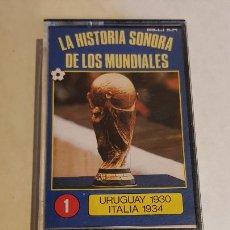Casetes antiguos: LA HISTORIA SONORA DE LOS MUNDIALES Nº 1 / URUGUAY 1930 - ITALIA 1934 / MC - BELTER-1982 / IMPECABLE. Lote 207703665