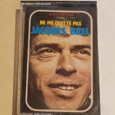 Casetes antiguos: JACQUES BREL / NE ME QUITTE PAS / MC - MOVIE PLAY-1972 / IMPECABLE.. Lote 208478850