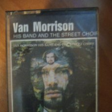 Casetes antiguos: VAN MORRISON. HIS BAND AND THE STREET CHOIR.. Lote 209634367