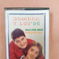 Casetes antiguos: SOMBRA Y LUZ. SOLO POR AMOR, PRINCESITA MIA. COLISEUM. 1996. Lote 210382996