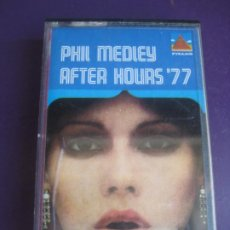 Casetes antiguos: PHIL MEDLEY & M.V.B. ORCHESTRA – AFTER HOURS 77' CASETE MARFER 1977 - EASY LISTENING FUNK JAZZ 70'S. Lote 210387410