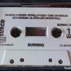 Casetes antiguos: BURNING - SIN MIEDO A PERDER - CASETE SURCO, 1998 - NUEVO - SIN CARATULA - MUY RARO -. Lote 210403643
