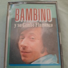 Casetes antiguos: BAMBINO Y SU COMBO FLAMENCO. CASETTE.. Lote 211577275