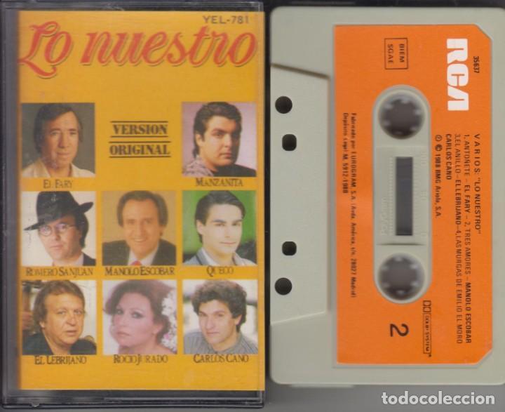 LO NUESTRO CASSETTE 1988 EL FARY MANZANITA MANOLO ESCOBAR QUECO ROCÍO JURADO CARLOS CANO (Música - Casetes)