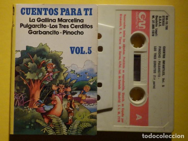 CINTA DE CASSETTE - CUENTOS PARA TI VOL. 5 - GARBANCITO, PINOCHO, LOS TRES CERDITOS - GM 1978 (Música - Casetes)