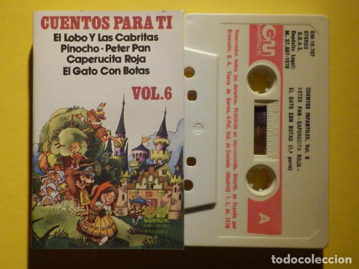CINTA DE CASSETTE - CUENTOS PARA TI VOL. 6 - PETER PAN, PINOCHO, EL GATO CON BOTAS - GM 1978 (Música - Casetes)