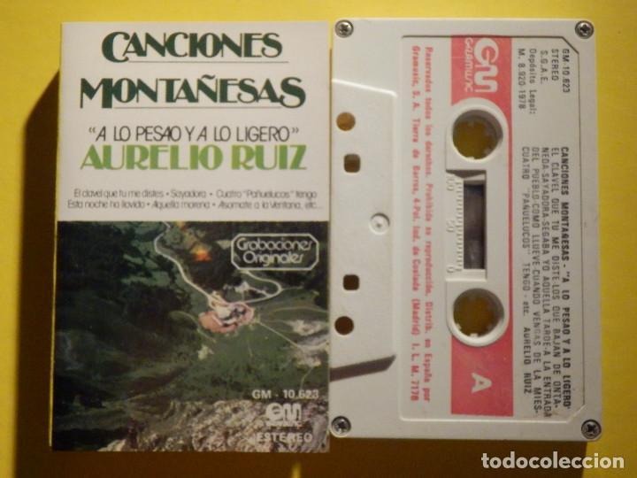 CINTA DE CASSETTE - CANCIONES MONTAÑESAS - A LO PESAO Y A LO LIGERO, AURELIO RUIZ - GM 1978 (Música - Casetes)