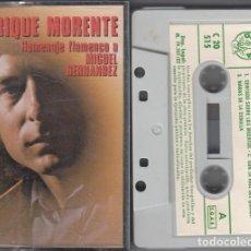 Casetes antiguos: ENRIQUE MORENTE - HOMENAJE FLAMENCO A MIGUEL HERNANDEZ - CINTA DE CASETE #. Lote 214809522