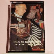 Casetes antiguos: TROBADA AMB ELS ACORDIONISTES DEL PIRINEU. VOL. 3 / ARSÈGUEL / MC - AX-1981 / IMPECABLE / DIFÍCIL.. Lote 218095741