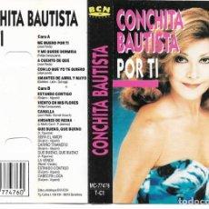 Casetes antiguos: CONCHITA BAUTISTA - POR TÍ - BCN RECORDS MC-77476 - 1992. Lote 220762321
