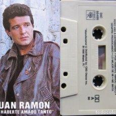 Casetes antiguos: JUAN RAMÓN - POR HABERTE AMADO TANTO. Lote 221232316