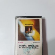 Cassette antiche: CASETE DE BARBRA STREISAND, MI NOMBRE ES BARBRA, PERFECTO ESTADO.. Lote 221599536
