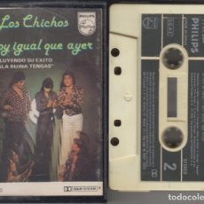 Casetes antiguos: LOS CHICHOS CASSETTE HOY IGUAL QUE AYER 1978 PHILIPS. Lote 221622728