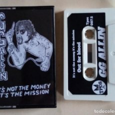Casetes antiguos: GG ALLIN - IT'S NOT THE MONEY - IT'S THE MISSION - (CAJ-4). Lote 221698717