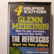 Casetes antiguos: 4 SUPER ÉXITOS!! GLENN MEDEIROS. THE REFRESCOS. NACHA POP. BARRICADA. CINTA CASSETTE USADA. Lote 223027817