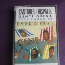 Cassettes Anciennes: CANTORES DE HISPALIS - GENTE GÜENA - CASETE HISPAVOX PRECINTADA - SEVILLANAS 1987. Lote 227869535