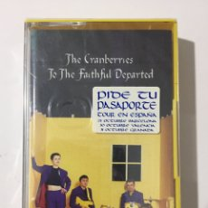 Cassettes Anciennes: CASSETTE THE CRANBERRIES - TO THE FAITHFUL DEPARTED - PRECINTADO DE FÁBRICA! SEALED OF FACTORY!! NEW. Lote 233802350
