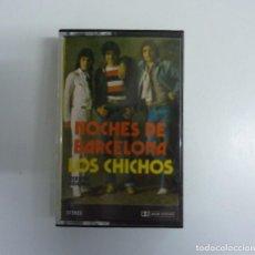 Casetes antiguos: LOS CHICHOS // NOCHES DE BARCELONA // 1983 // CASETE. Lote 235180005