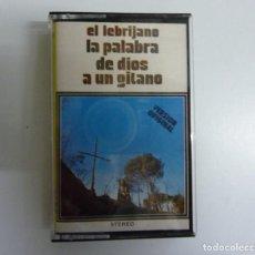 Casetes antiguos: JUAN PEÑA EL LEBRIJANO // LA PALABRA DE DIOS A UN GITANO // 1979 // CASETE. Lote 235181255