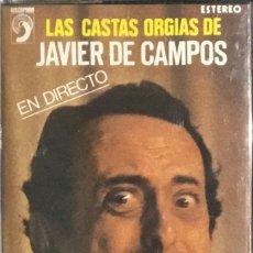 Casetes antiguos: JAVIER DE CAMPOS - LAS CASTAS ORGIAS DE. Lote 237412105
