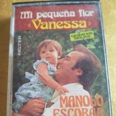 Casetes antiguos: CINTA CASSETTE MANOLO ESCOBAR MI PEQUEÑA FLOR VANESSA. Lote 238762025
