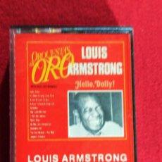 Casetes antiguos: LOUIS ARMSTRONG ORQUESTA DE ORO ( HELLO DOLLY! ) - CASETE. Lote 239732500