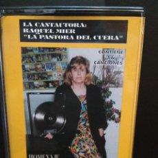 Casetes antiguos: RAQUEL MIER LA PASTORA DE CUERA HOMENAJE A LOS MINEROS CASETTE ASTURIAS VOL 7 Y 8 PEPETO. Lote 241898985