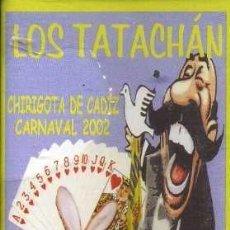 Cassettes Anciennes: CHIRIGOTA DE CADIZ LOS TATACHAN. CARNAVAL 2002. CAR-2742.. Lote 243366970