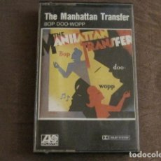 Casetes antiguos: THE MANHATTAN TRANSFER LOTE 4 CINTAS CASETE - BOP DOO-WOPP-VOCALESE-COMIN' OUT-TUXEDO JUNCTION. Lote 243926170