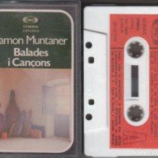 Casetes antiguos: RAMON MUNTANER CASSETTE BALADES I CANÇONS 1979. Lote 244722385