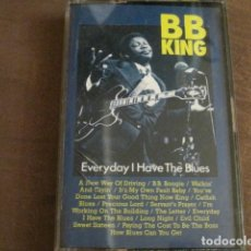 Casetes antiguos: B B KING - EVERYDAY I HAVE THE BLUES. Lote 244768260