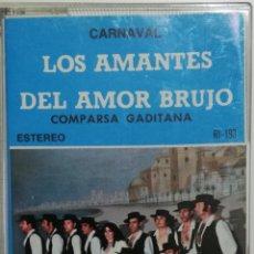 Casetes antiguos: COMPARSA LOS AMANTES DEL AMOR BRUJO (CARNAVAL CÁDIZ 1982). Lote 244909280