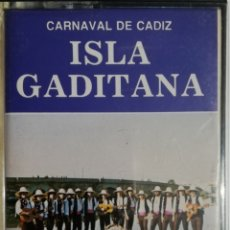 Casetes antiguos: COMPARSA ISLA GADITANA (CARNAVAL DE CÁDIZ). Lote 245125540