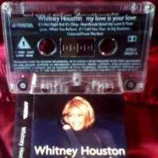 Casetes antiguos: WHITNEY HOUSTON MY LOVE IS YOUR LOVE. Lote 245852250