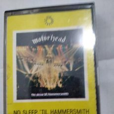 Casetes antiguos: MOTORHEAD NO SLEEP TILL HAMMERSMITH. Lote 245871285