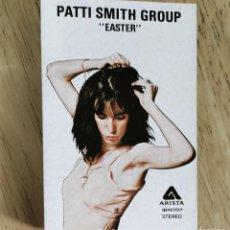 Casetes antiguos: PATTI SMITH GROUP -EASTER -CASSETTE 1980 RARA EDICION ESPAÑOLA. Lote 257601395
