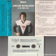 Casetes antiguos: ADRIANO PAPPALARDO - NO ME DEJES MAS (CASSETTE RCA 1980 ESPAÑA). Lote 262079320