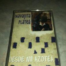 Casetes antiguos: NAVAJITA PLATEA-DESDE MI AZOTEA. Lote 262967800