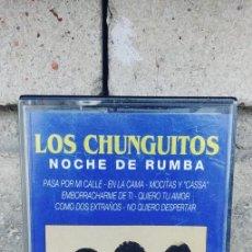 Casetes antiguos: LOS CHUNGUITOS-CASSETTE NOCHE DE RUMBA. Lote 263720305
