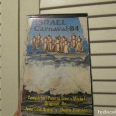 Casetes antiguos: CASETTE ORIGINAL COMPARSA ISRAEL CARNAVAL-84 PUERTO DE SANTA MARIA-DIFICIL-DE CULTO.. Lote 269320298
