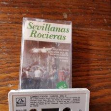 Casetes antiguos: SEVILLANAS ROCIERAS. Lote 269453268