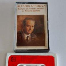 Casetes antiguos: ALFREDO ARREBOLA / CANTES A LOS POEMAS FLAMENCOS DE ANTONIO MACHADO / MC-FONORUZ-89 / MBC.. Lote 270884823
